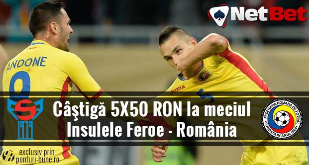 Castiga 5x50 RON la meciul Insulele Feroe - Romania