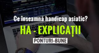 Ce inseamna Handicap Asiatic HA - Explicatii