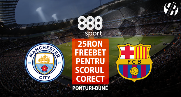 Concurs scor corect Man City – Barcelona: castiga 25 RON FREE BET la 888sport