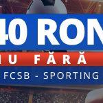 40 RON pariu fara risc la meciul FCSB – Sporting