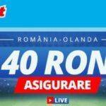 Asigurare de 40 RON la partida Romania – Olanda