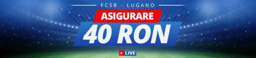 Asigurare de 40 RON la FCSB vs Lugano
