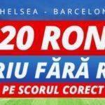 Rambursare 20 RON la partida de fotbal Chelsea vs Barcelona